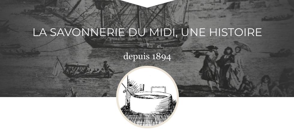 La Savonnerie du Midi une Histoire depuis 1894 - Groupe PRODEF